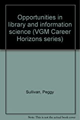 Opportunities in library and information science (VGM Career Horizons series) Unknown Binding