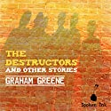 The Destructors and Other Stories Audiobook by Graham Greene Narrated by Stephen Thorne