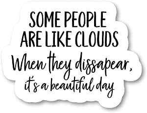 "Some People are Like Clouds Sticker Funny Stickers - Laptop Stickers - 2.5"" Vinyl Decal - Laptop, Phone, Tablet Vinyl Decal Sticker S183108"