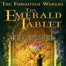 The Emerald Tablet: The Forgotten Worlds, Book 1 Audiobook by P. J. Hoover Narrated by Zach Roe
