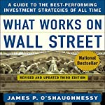 What Works on Wall Street: A Guide to the Best-Performing Investment Strategies of All Time | James P. O'Shaughnessy