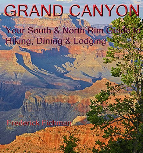 Grand Canyon: Your South & North Rim Guide to Hiking, Dining