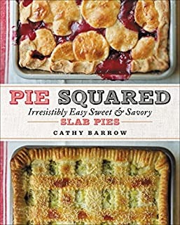 Book Cover: Pie Squared: Irresistibly Easy Sweet & Savory Slab Pies