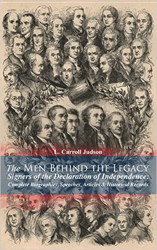 The Men Behind the Legacy - Signers of the Declaration of Independence