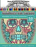 Livres de Coloriage Pour Adultes Crânes en sucre: Mandalas et Figures Apaisantes Pages de Coloriage Pour Adulte