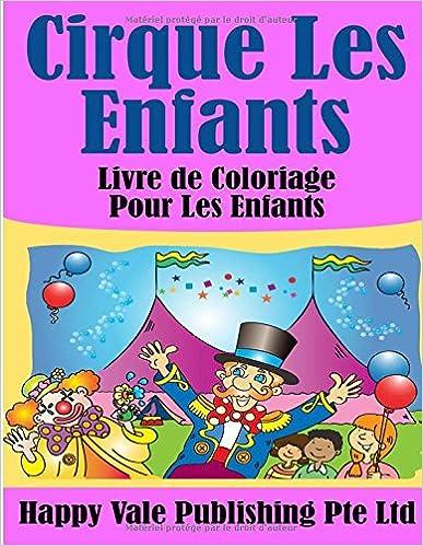 Coloriage Cirque Pdf.Descarga Gratuita De Libros De Google Cirque Les Enfants Livre De