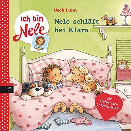 Ich bin Nele - Nele schläft bei Klara (Ich bin Nele - Die Erzählbände, Band 7)