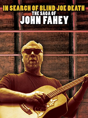 Rare Record Search - In Search of Blind Joe Death: The Saga of John Fahey