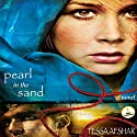 Pearl in the Sand Audiobook by Tessa Afshar Narrated by Laural Merlington