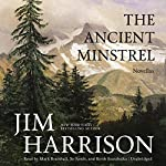 The Ancient Minstrel: Novellas | Jim Harrison