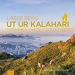 Ut ur Kalahari - drömmen om det goda livet | Lasse Berg