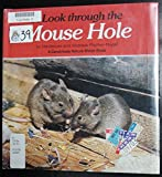 img - for A Look Through the Mouse Hole (Nature Watch) (English and German Edition) book / textbook / text book