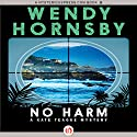 No Harm Audiobook by Wendy Hornsby Narrated by Coleen Marlo