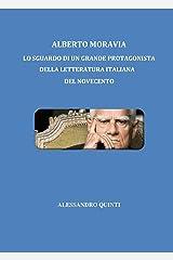 Alberto Moravia - Lo sguardo di un grande protagonista della letteratura italiana del Novecento (Italian Edition) Kindle Edition