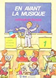 img - for En Avant La Musique - Level 1: Pupil's Book 1 (French Edition) book / textbook / text book