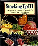 Stocking Up III: The All-New Edition of America's Classic Preserving Guide