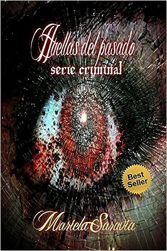 Huellas del pasado: El enigma thriller psicologico, crimen y romance historico: Amazon.es: Saravia, Mariela: Libros
