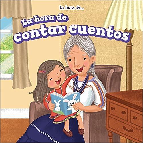 Book La hora de contar cuentos / Story Time (La Hora De.../ It's Time) (Spanish Edition)