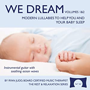 2-Disc Lullaby CD Set - We Dream: Volumes 1 and 2 - Helps You and Your Baby Fall Asleep - Soothing Guitar Music with White Noise -<span class=