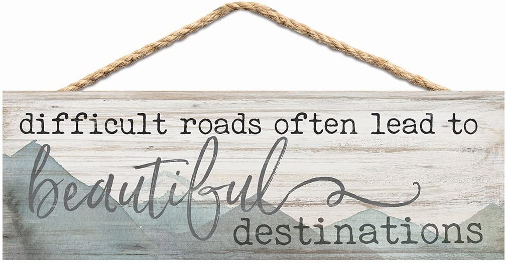 P. Graham Dunn Difficult Roads Beautiful Destinations Mountains 10 x 3.5 Inch Wood Hanging Wall Sign