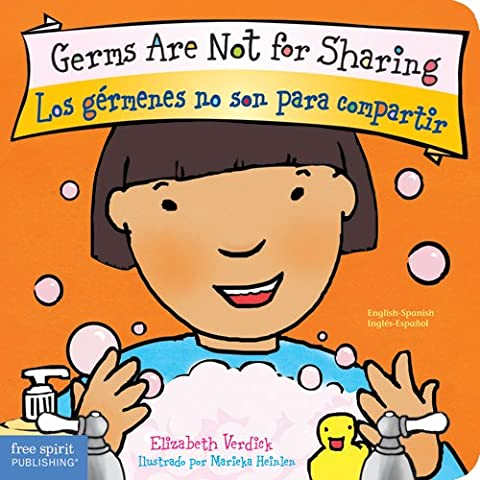 Germs Are Not for Sharing / Los gérmenes no son para compartir (Best Behavior) (Best Childrens Books In Spanish)