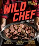 The Wild Chef, Jonathan Miles, 1616285478