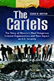 The Cartels, Professor Emeritus, George W Grayson, 1440829861