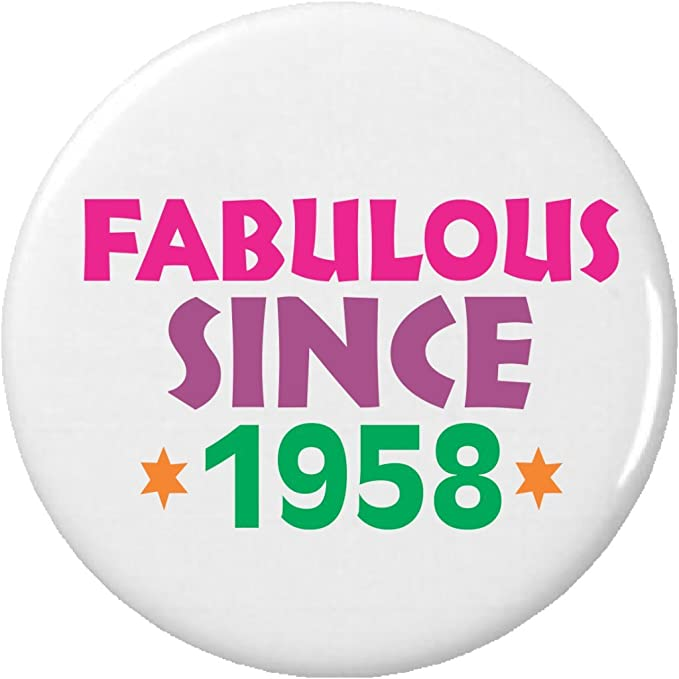 Amazon.com: Fabulous desde 1958 (Feliz cumpleaños) Pinback ...