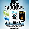 Habit, Success, Self Discipline: The Time to Be Great Is Now!: The World's Best Habit, Success, & Self Discipline Strategies Audiobook by Ace McCloud Narrated by Joshua Mackey