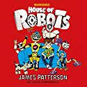 House of Robots Audiobook by James Patterson Narrated by Jack Patterson