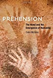 Prehension: The Hand and the Emergence of Humanity (The MIT Press)