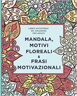 Libro Antistress Da Colorare Per Adulti Mandala Motivi Floreali
