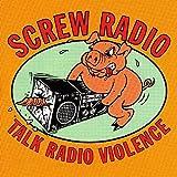 Talk Radio Violence by SCREW RADIO (1995-11-14)
