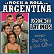 El Rock and Roll en Argentina. Los 5 Latinos Con su Doo Wop y Rock