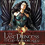 The Last Princess & the Cup of Immortality: The Goddess Prophecies | D. R. Whitney