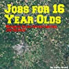 Jobs for 16 Year Olds: Business Ideas Opportunities