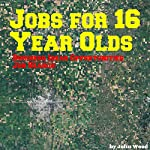 Jobs for 16 Year Olds: Business Ideas Opportunities | John Wood
