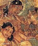 The Ajanta Caves, Benoy K. Behl, 0500285012