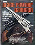 Black Powder Handgun, Sam Fadala, 0910676224