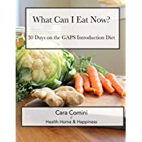 What Can I Eat Now: 30 Days on the GAPS Intro Diet