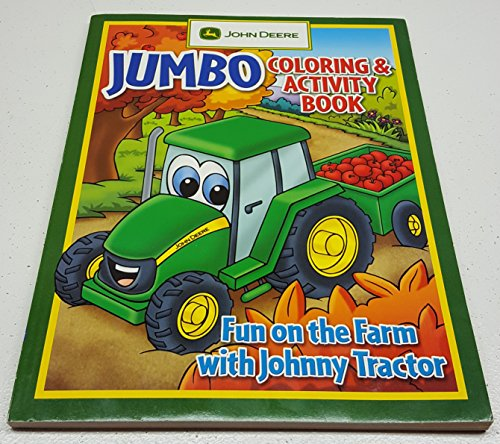 Farm Tractors Johnny Fun (John Deere Jumbo Coloring & Activity Book Fun on the Farm with Johnny Tractor)