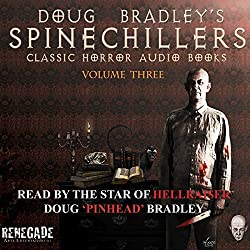 Doug Bradley's Spinechillers, Volume 3: Classic Horror Stories