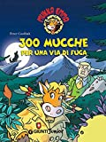 300 mucche per una via di fuga (Mukka Emma Vol. 1) (Italian Edition)