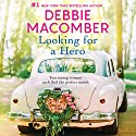 Looking for a Hero: Marriage Wanted/My Hero Audiobook by Debbie Macomber Narrated by Elizabeth Klett