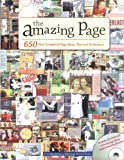 The Amazing Page: 650 Scrapbook Page Ideas, Tips and Techniques