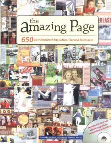 The Amazing Page: 650 Scrapbook Page Ideas, Tips and Techniques (Memory Makers) by Brand: Memory Makers