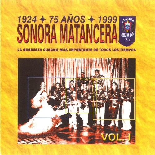 ... Sonora Matancera 75 Años Vol. 1