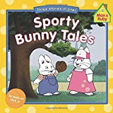 img - for Sporty Bunny Tales (Max and Ruby) book / textbook / text book