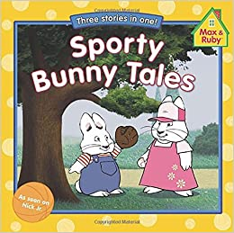 4bfe33234736f Sporty Bunny Tales (Max and Ruby): Amazon.co.uk: Grosset & Dunlap ...