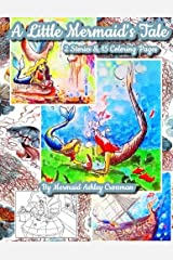 A Little Mermaids Tale: Two Short Stories and Coloring Pages Paperback